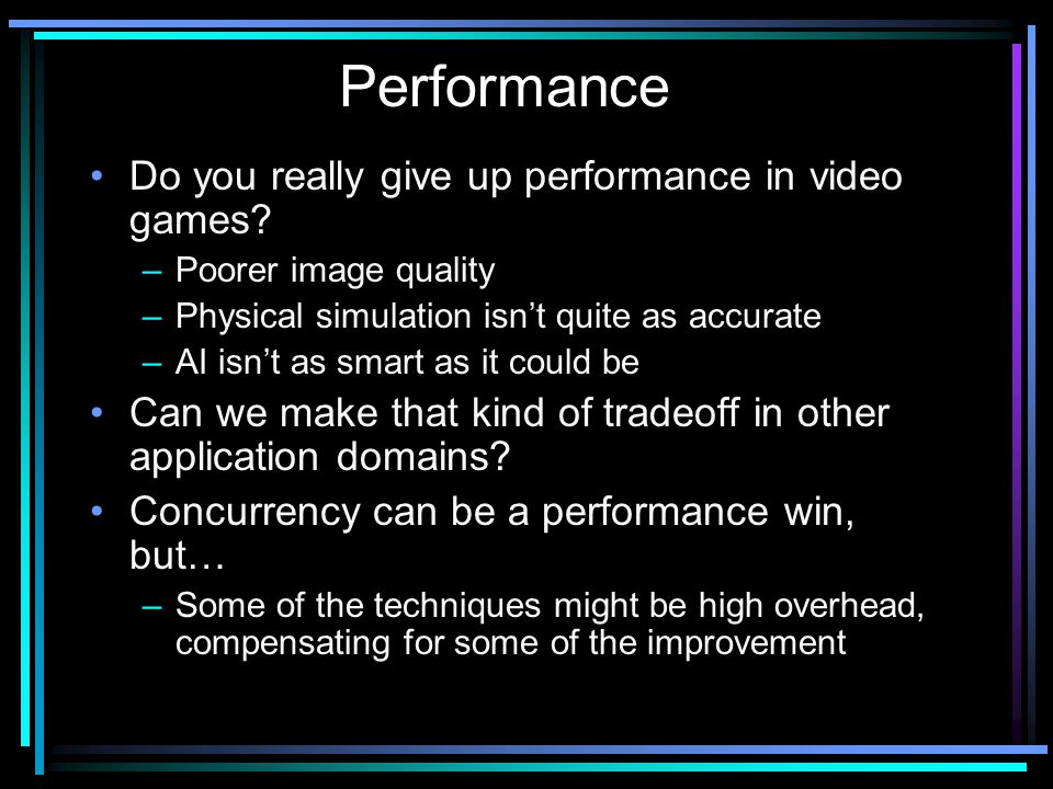 Do you really give up performance in video games.