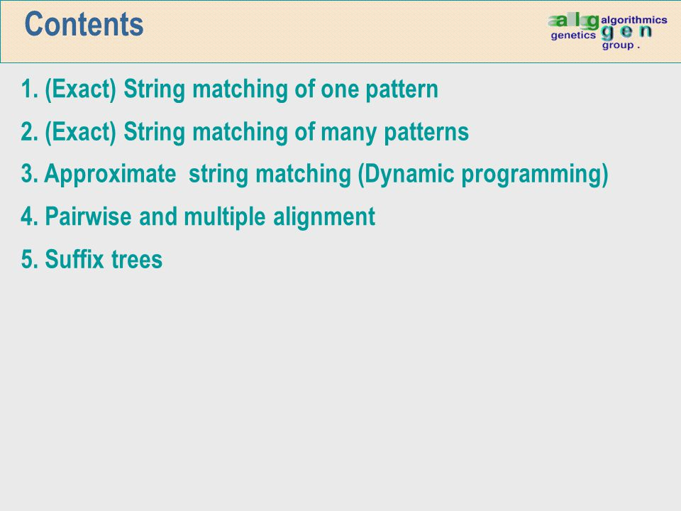 Contents and bibliography 1.(Exact) String matching of one pattern 2.