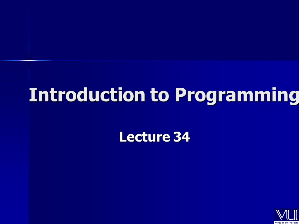 Introduction to Programming Lecture 34