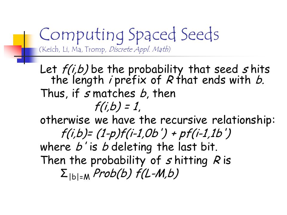 Computing Spaced Seeds (Keich, Li, Ma, Tromp, Discrete Appl.
