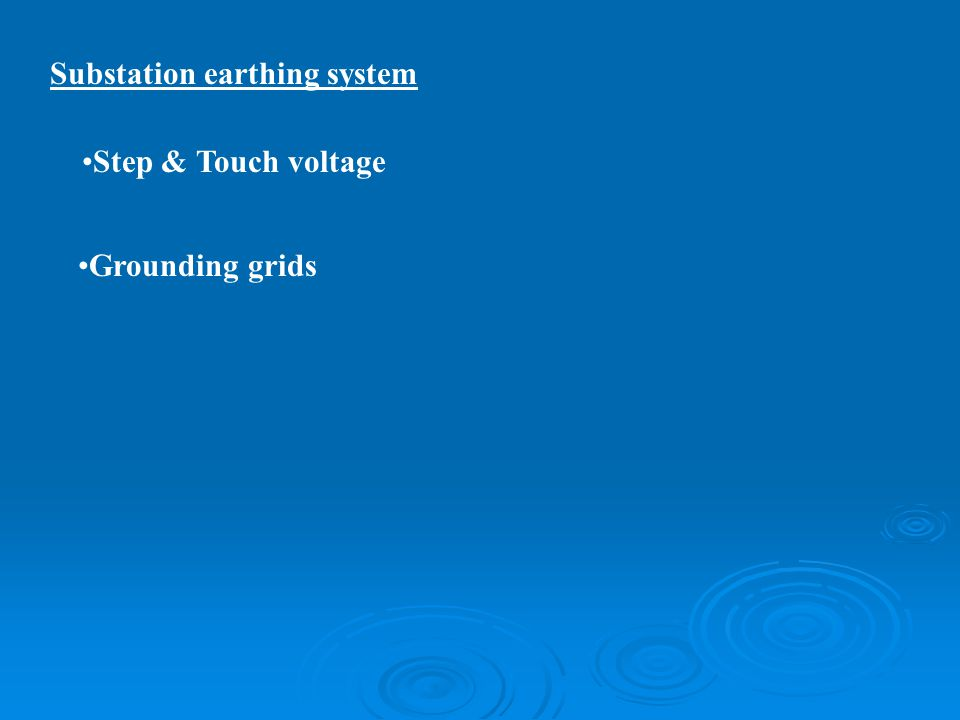 Substation earthing system Step & Touch voltage Grounding grids