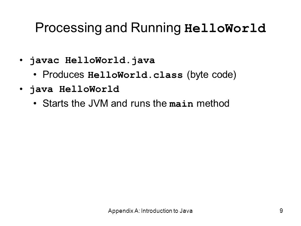 Appendix A: Introduction to Java50 Chapter Review (continued) Be sure to use methods such as equals and compareTo to compare the contents of String objects You can declare your own Java classes and create objects of these classes using the new operator A class has data fields and instance methods Array variables can reference array objects Class JOptionPane can be used to display dialog windows for data entry and message windows for output The stream classes in package java.io read strings from the console and display strings to the console, and also support file I/O