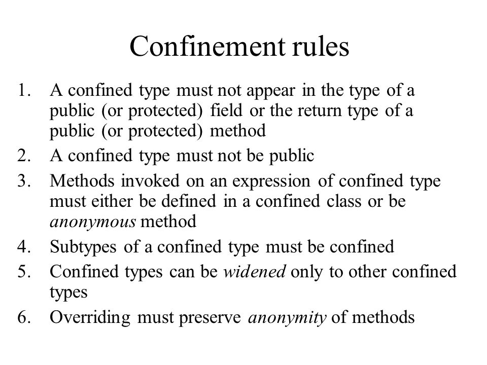 Confinement rules 1.A confined type must not appear in the type of a public (or protected) field or the return type of a public (or protected) method