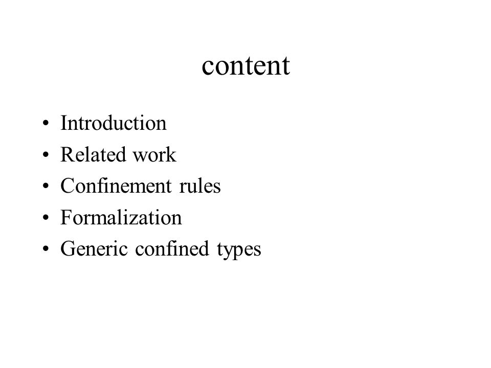 content Introduction Related work Confinement rules Formalization Generic confined types