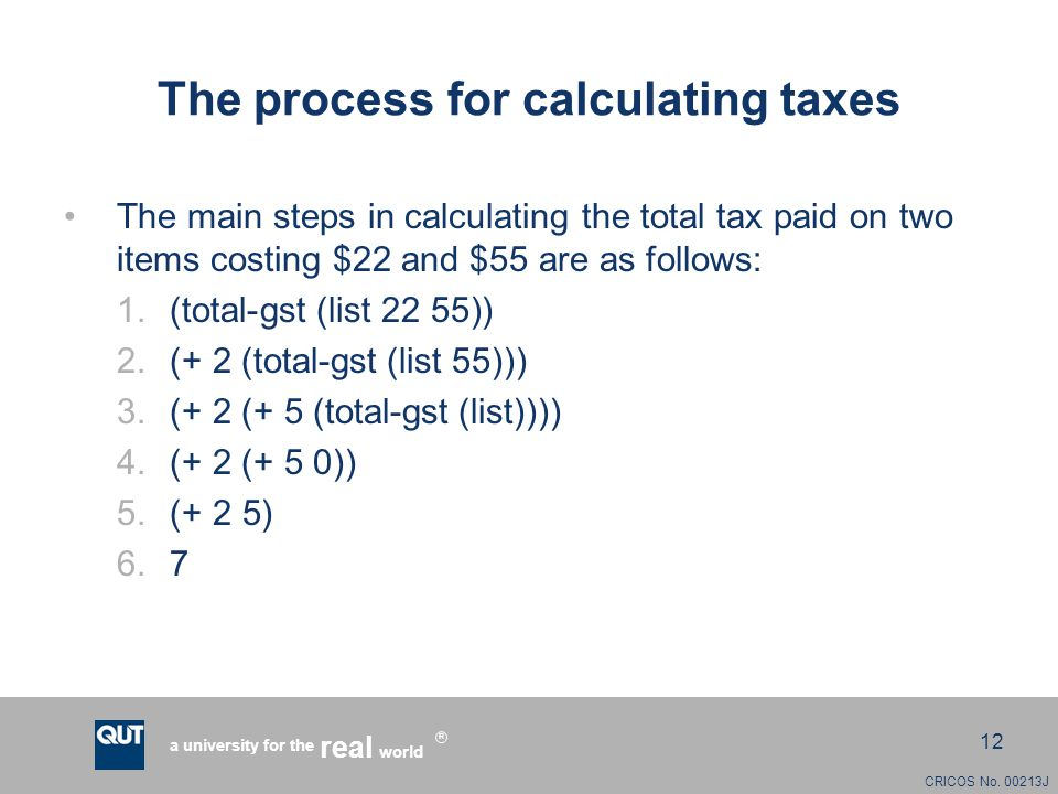 CRICOS No. 00213J a university for the world real R 12 The process for calculating taxes The main steps in calculating the total tax paid on two items