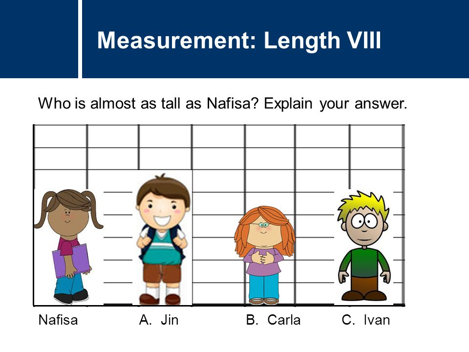 Question Title Who is almost as tall as Nafisa. Explain your answer.