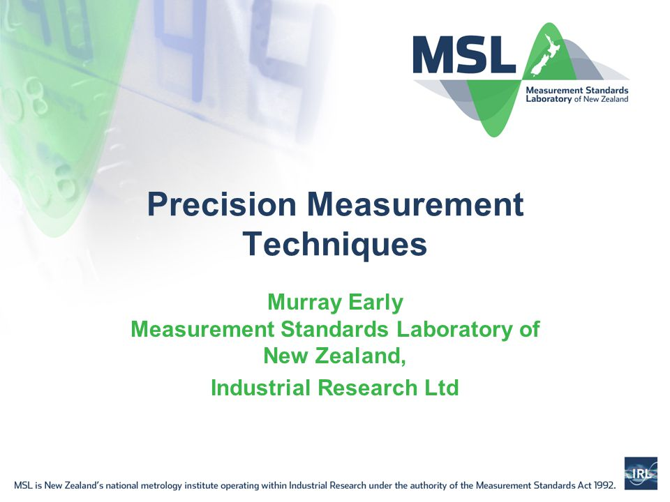 Precision Measurement Techniques Murray Early Measurement Standards Laboratory of New Zealand, Industrial Research Ltd