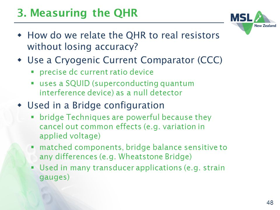 48 3. Measuring the QHR  How do we relate the QHR to real resistors without losing accuracy.