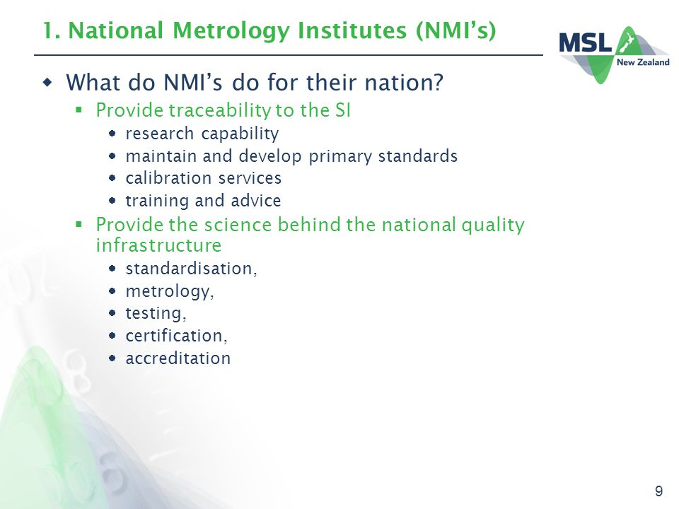 9 1. National Metrology Institutes (NMI's)  What do NMI's do for their nation.