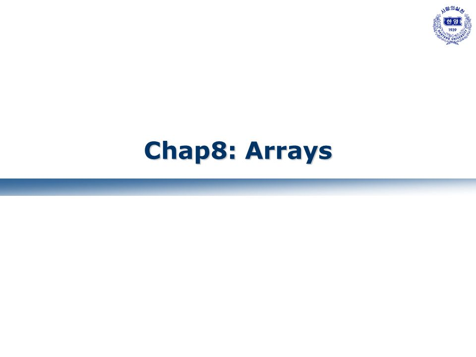 1 Chap8: Arrays