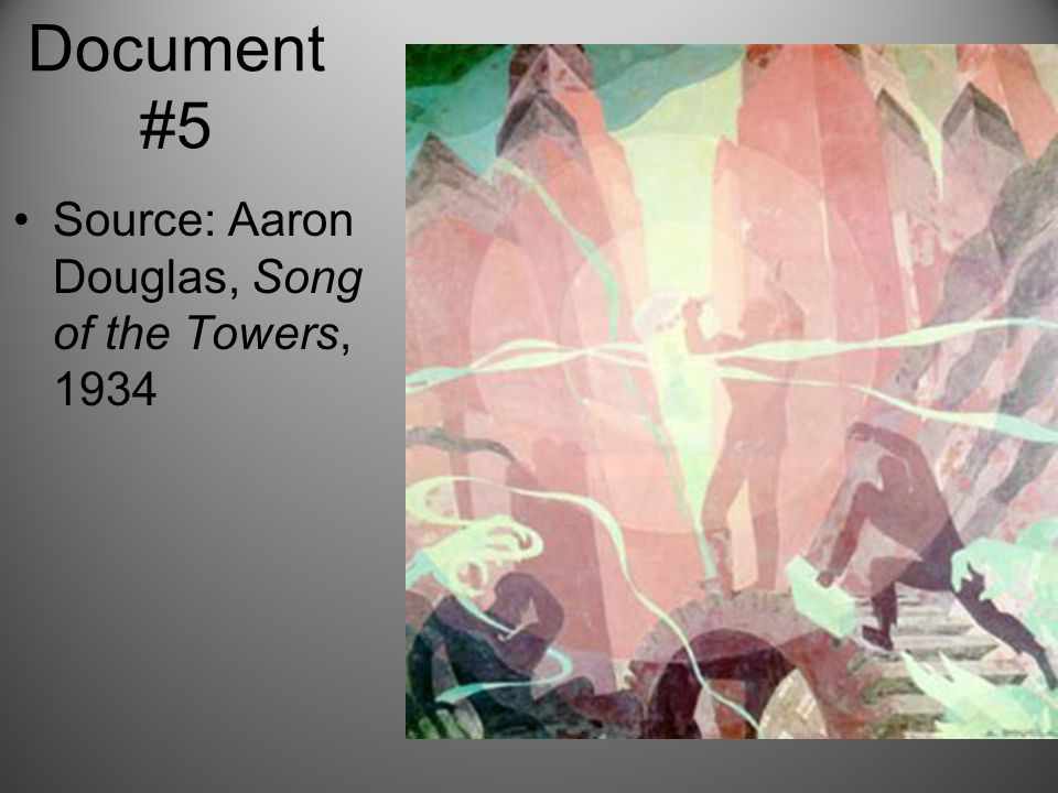 Document #5 Source: Aaron Douglas, Song of the Towers, 1934