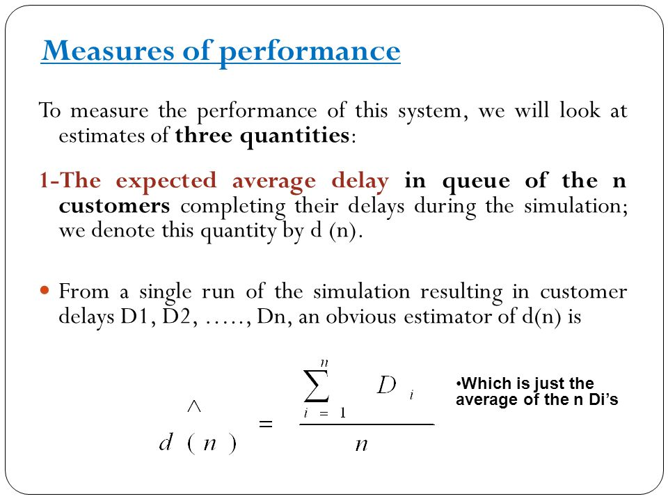 2- The expected average number of customers in the queue, denoted by q(n ) Let Q (t) : denote the number of customers in queue at time t, for any real number t ≥ 0 T (n) : be the total time required to observe our n delays in queue of length i.