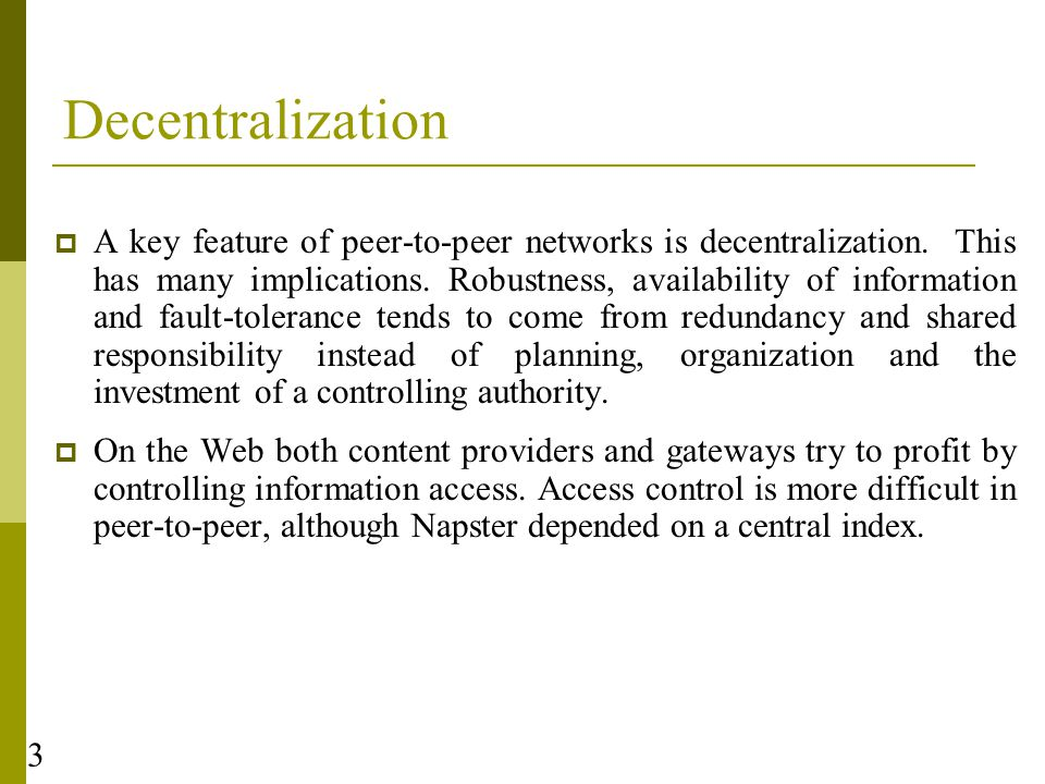 24 Non-Functional Requirements for Peer-to-Peer Middleware  Global Scalability  Load Balancing  Local Optimization  Adjusting to dynamic host availability  Security of data  Anonymity, deniability, and resistance to censorship (in some applications)