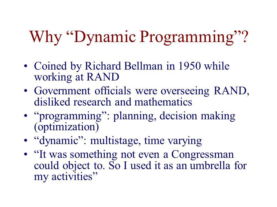 Why Dynamic Programming .