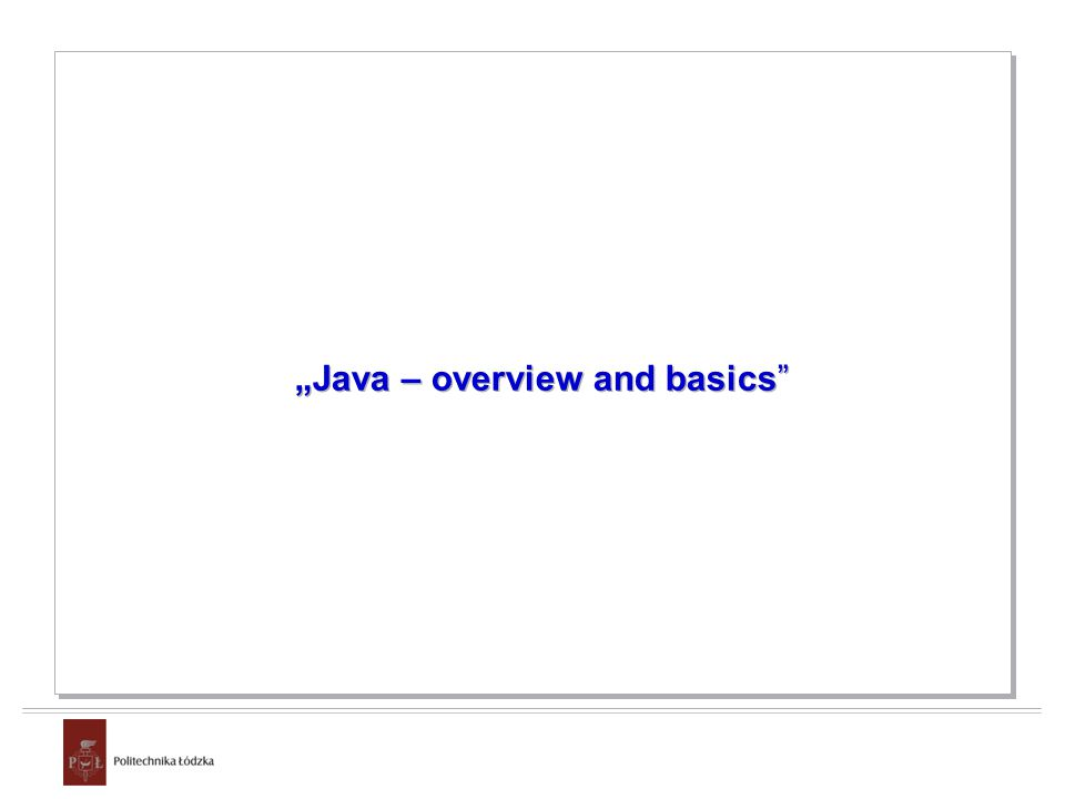 """Java – overview and basics"