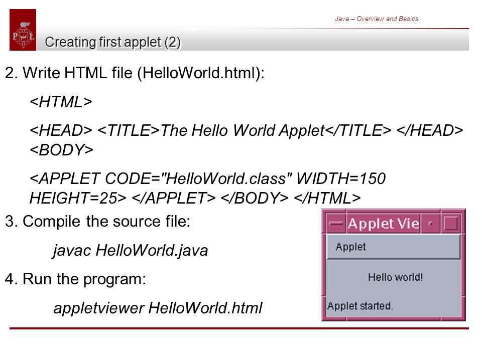 Java – Overview and Basics Creating first applet (2) 2.