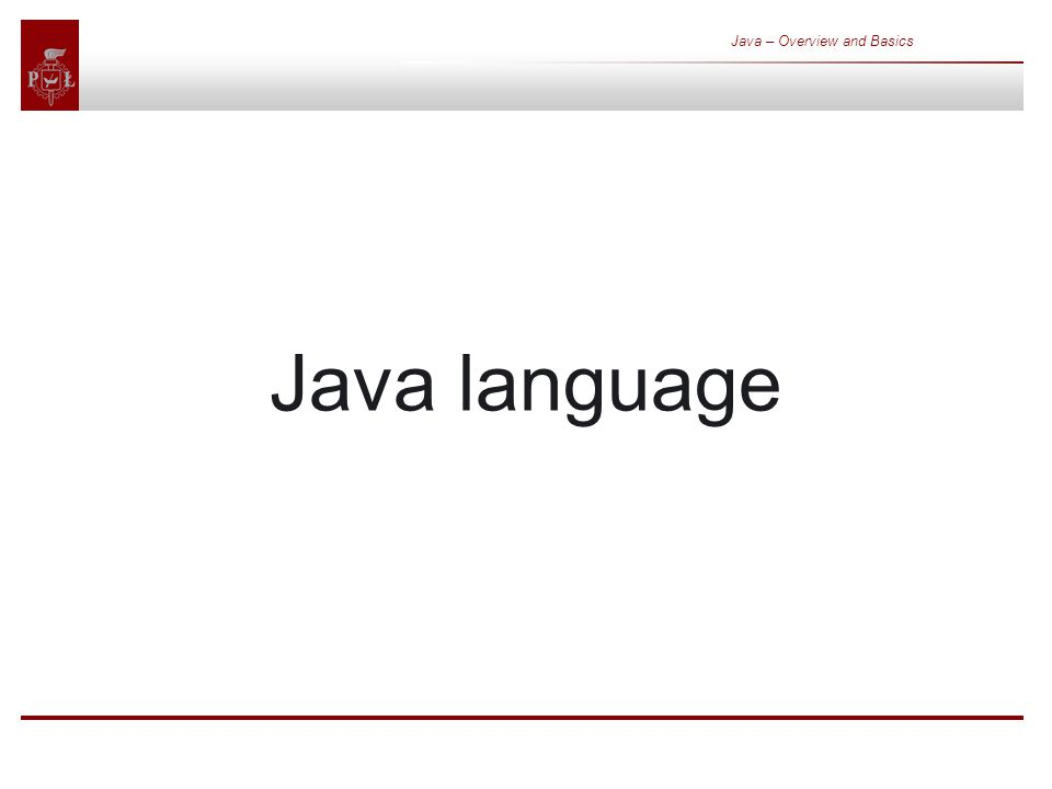 Java – Overview and Basics Java language
