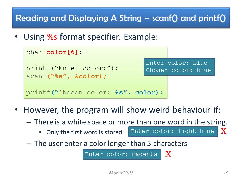Reading and Displaying A String – scanf() and printf() Using %s format specifier.