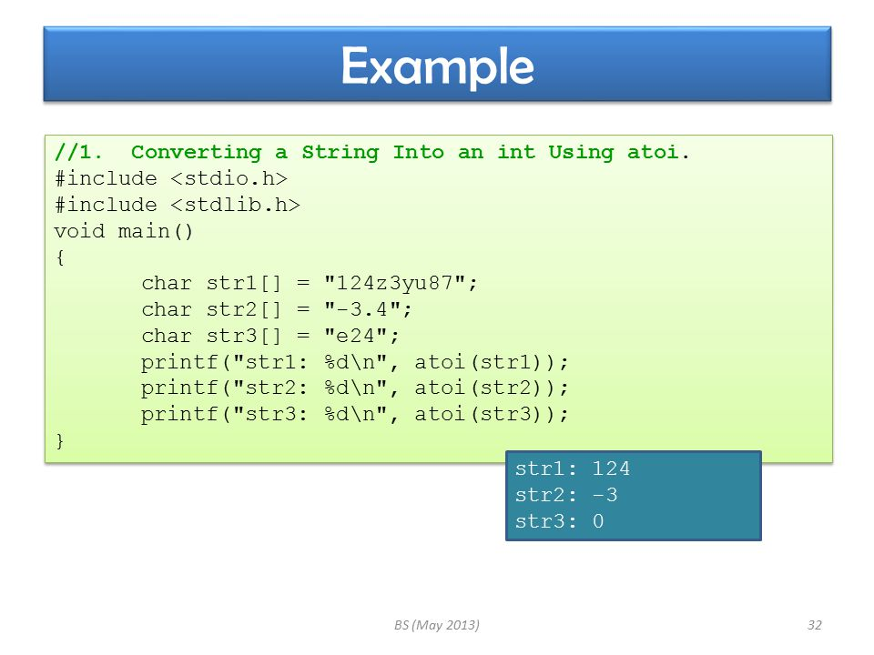 Example BS (May 2013)32 //1. Converting a String Into an int Using atoi.