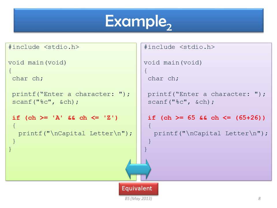 """Example 2 BS (May 2013)8 #include void main(void) { char ch; printf(""""Enter a character:"""