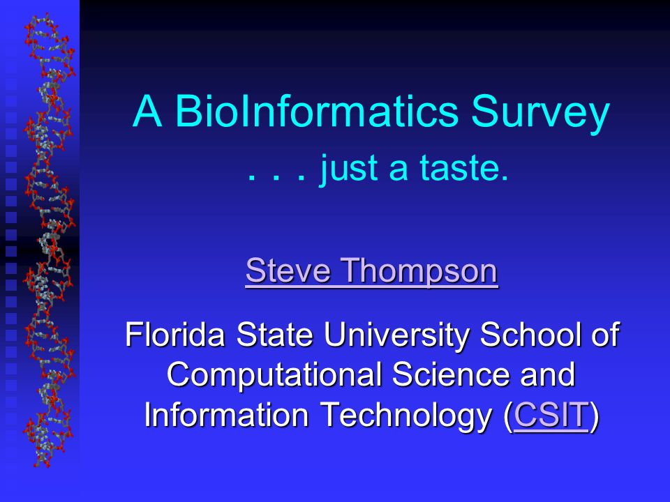A BioInformatics Survey... just a taste.