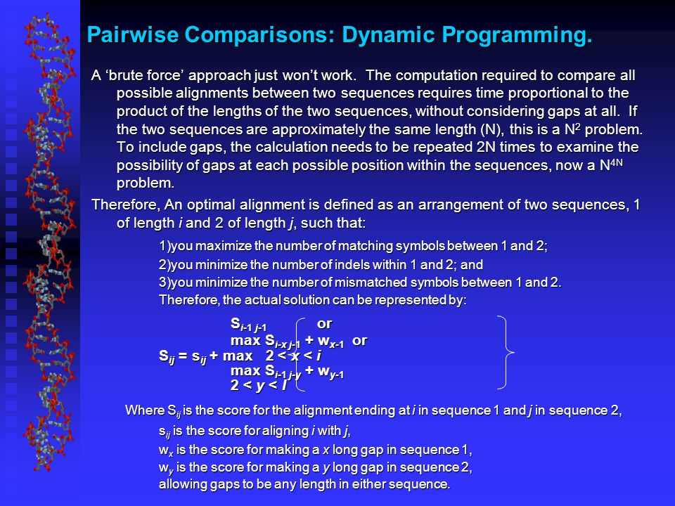 Pairwise Comparisons: Dynamic Programming. A 'brute force' approach just won't work.