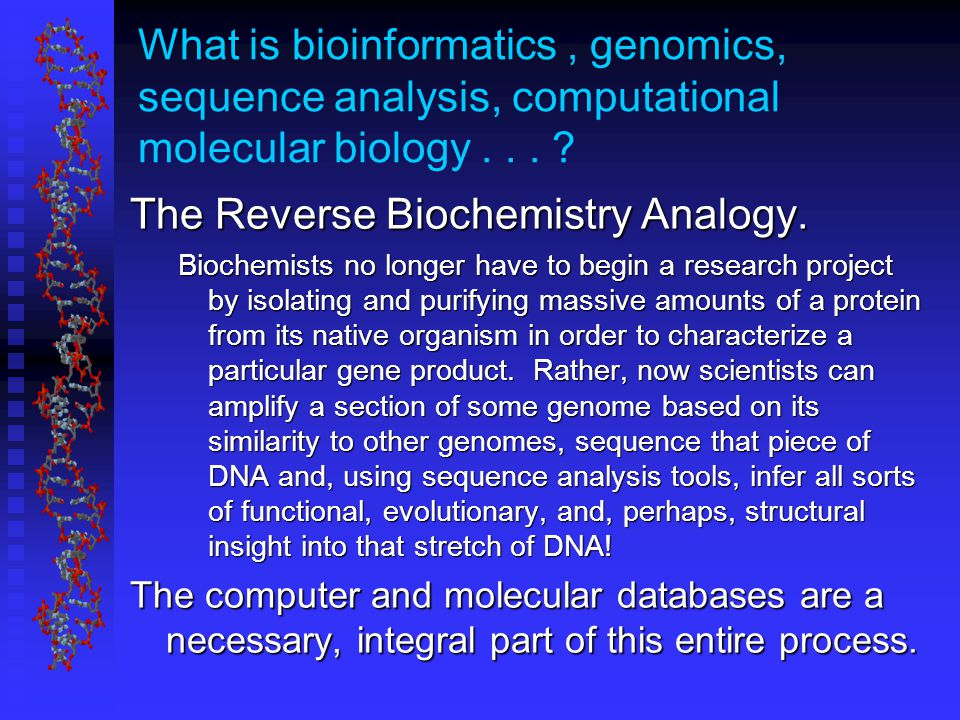 What is bioinformatics, genomics, sequence analysis, computational molecular biology...