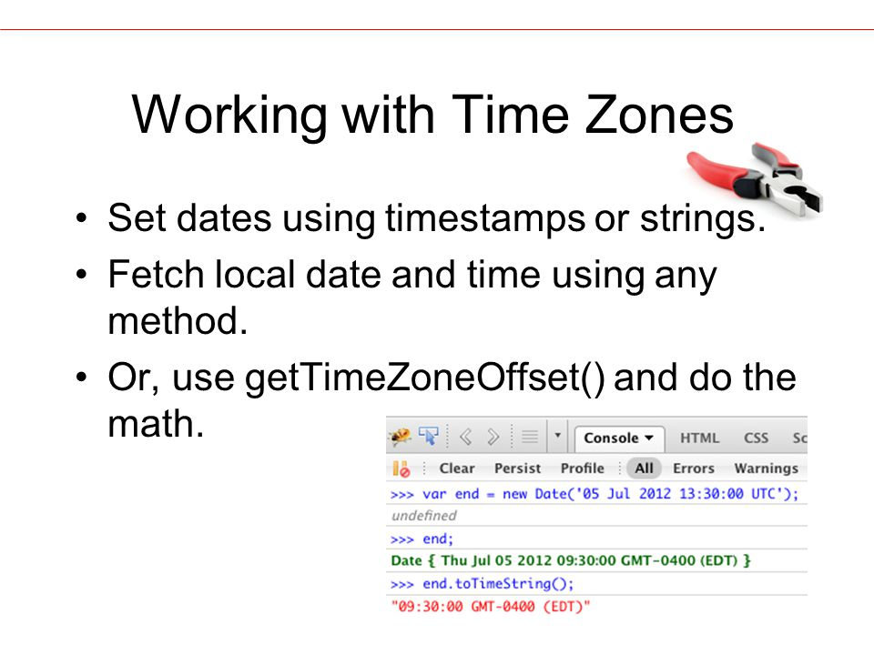 Working with Time Zones Set dates using timestamps or strings.