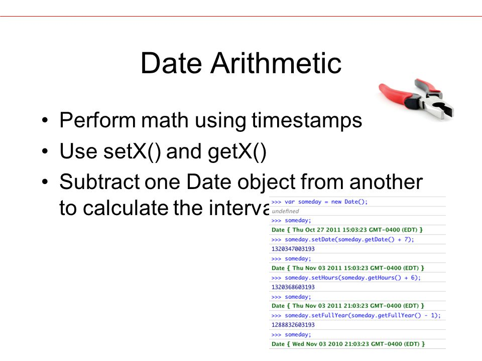 Date Arithmetic Perform math using timestamps Use setX() and getX() Subtract one Date object from another to calculate the interval