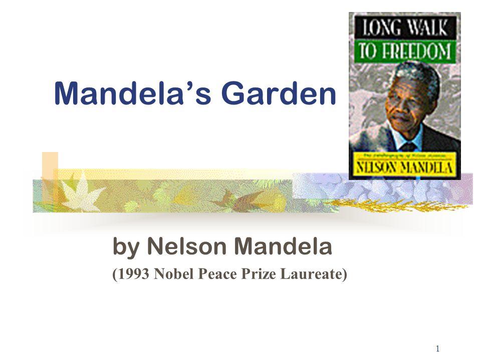 1 Mandela's Garden by Nelson Mandela (1993 Nobel Peace Prize Laureate)