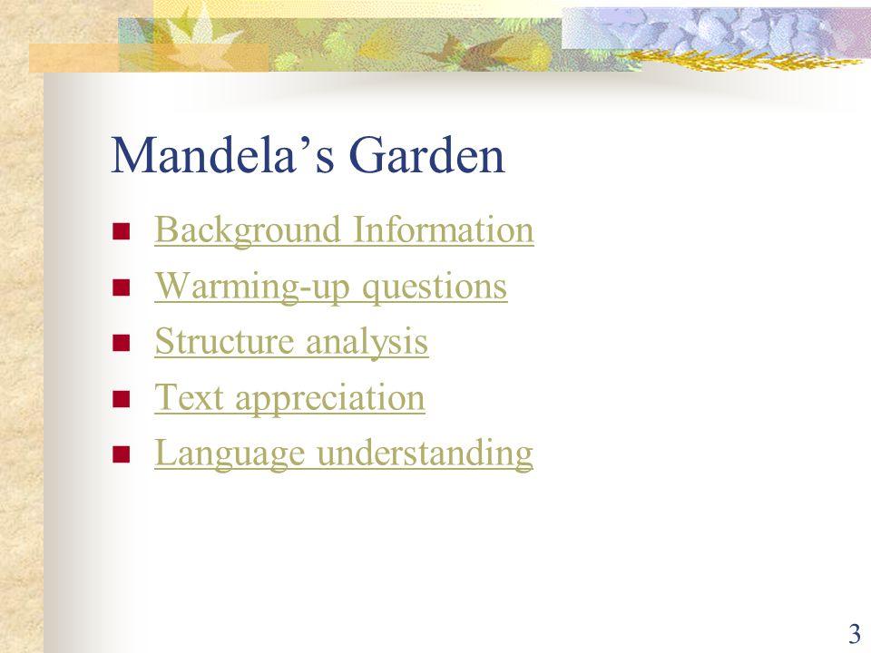 3 Mandela's Garden Background Information Warming-up questions Structure analysis Text appreciation Language understanding