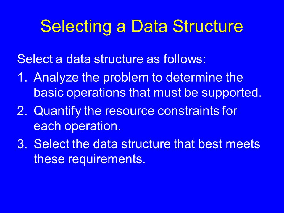 Some Questions to Ask Are all data inserted into the data structure at the beginning, or are insertions interspersed with other operations.