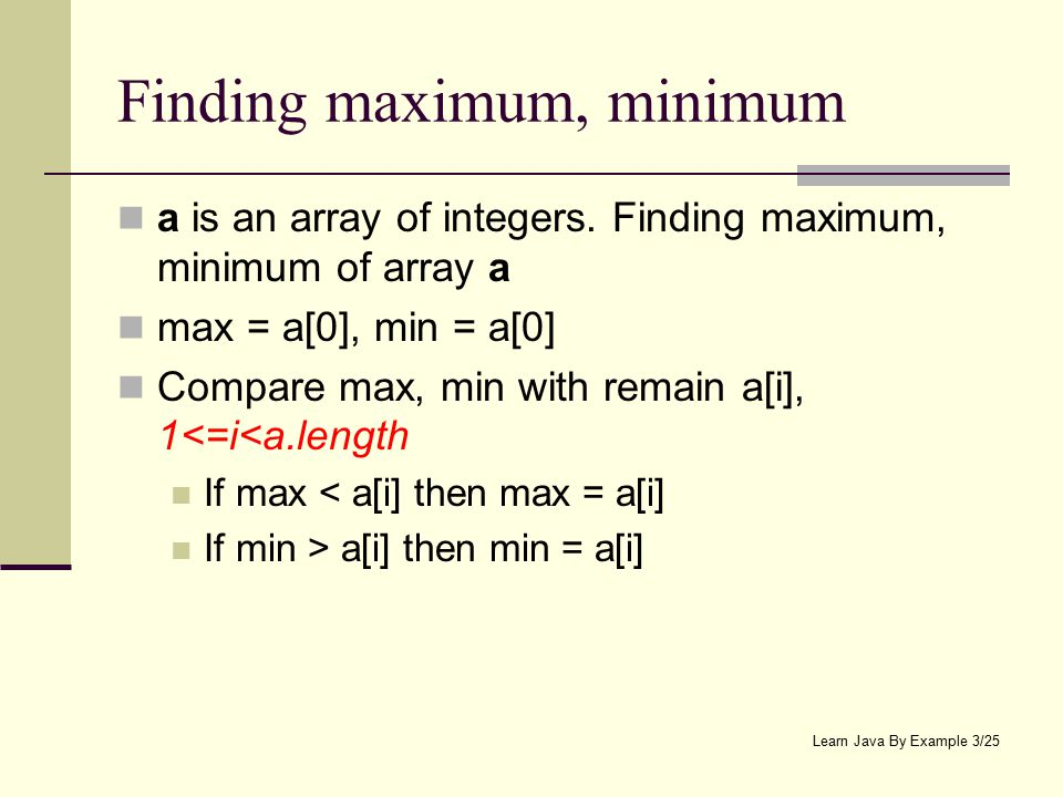 Finding maximum, minimum a is an array of integers.