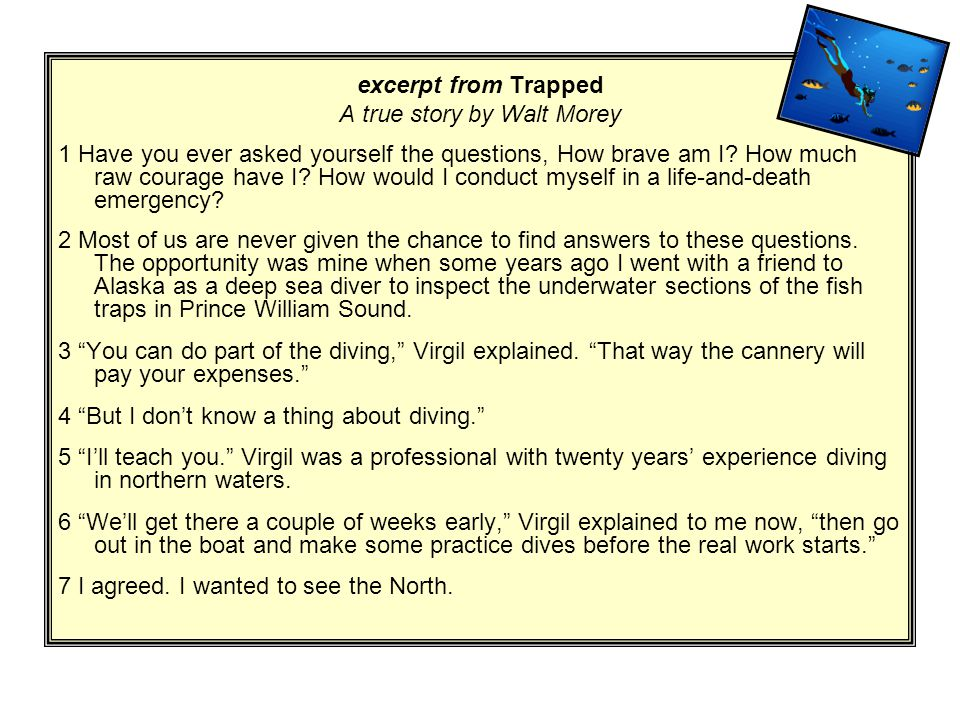 excerpt from Trapped A true story by Walt Morey 1 Have you ever asked yourself the questions, How brave am I.