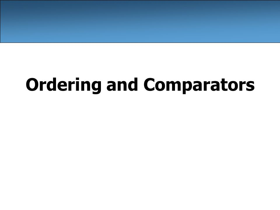 Ordering and Comparators
