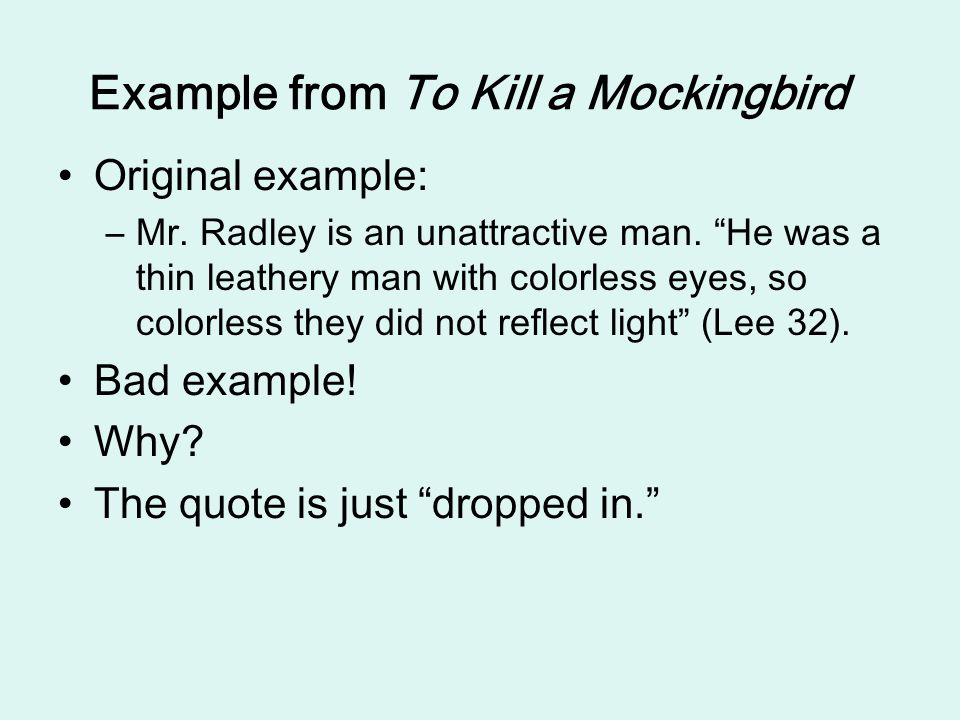 Example from To Kill a Mockingbird Original example: –Mr.