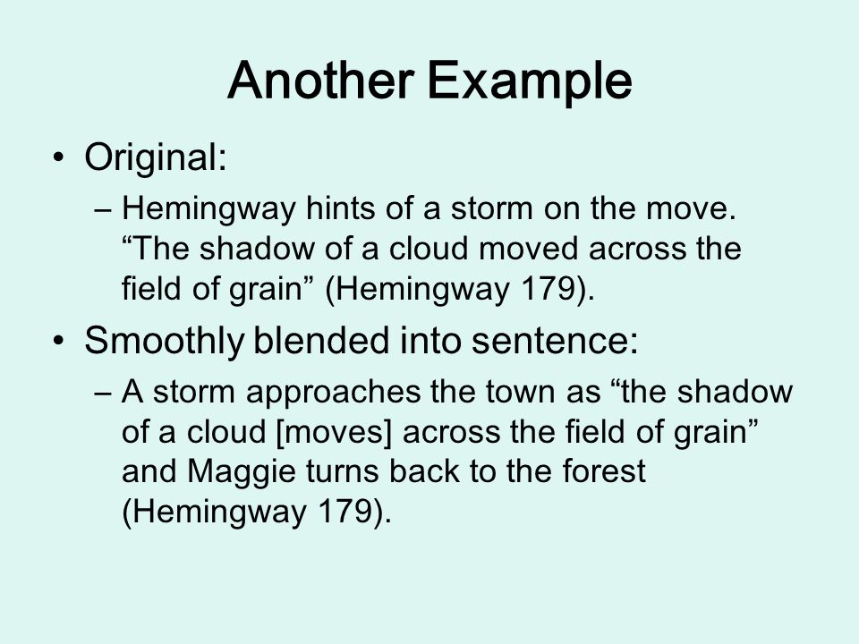 Another Example Original: –Hemingway hints of a storm on the move.