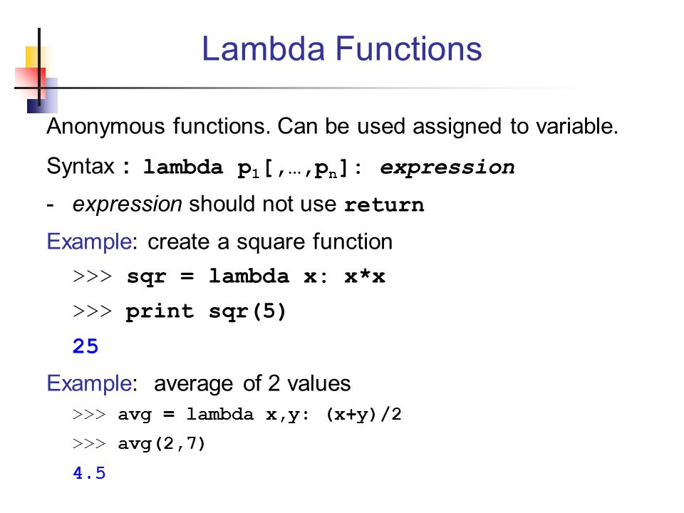 Anonymous functions.Can be used assigned to variable.