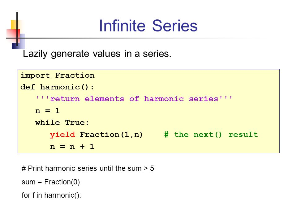 Infinite Series Lazily generate values in a series.