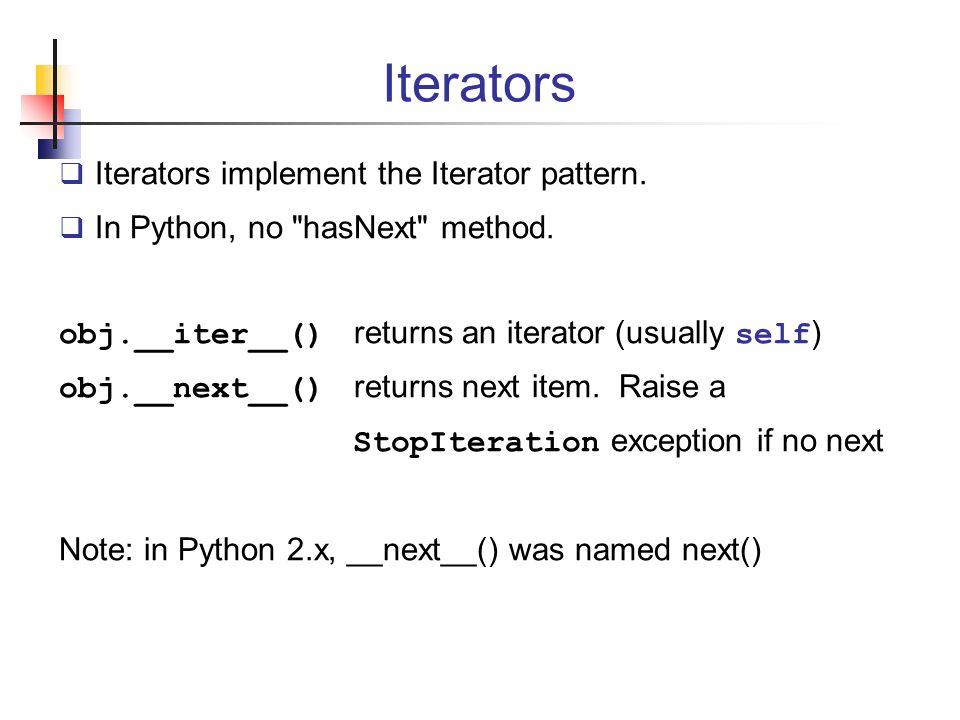 Iterators  Iterators implement the Iterator pattern.
