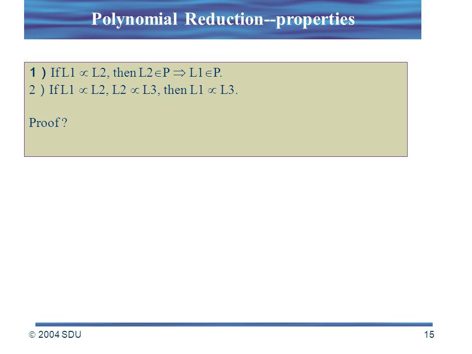  2004 SDU 15 1 ) If L1  L2, then L2  P  L1  P.