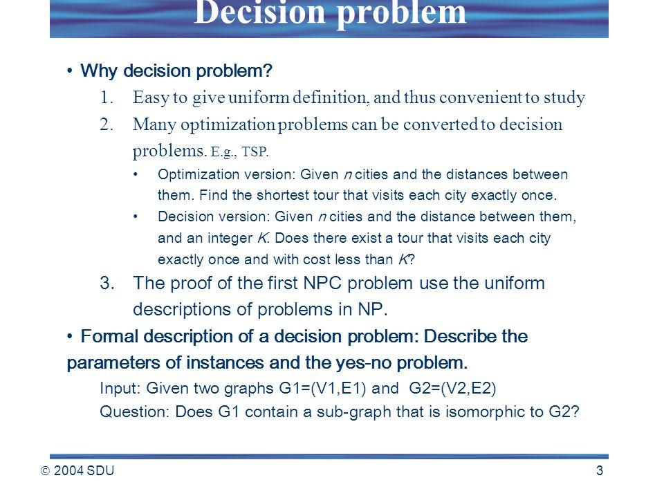  2004 SDU 3 Why decision problem.