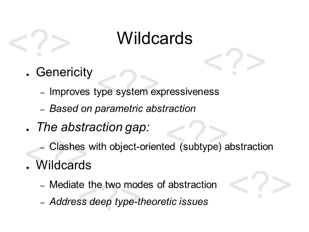 Super-bounded Wildcards List List numbers =...; List ints = numbers; ints.add(7); Integer i = ints.get(0);