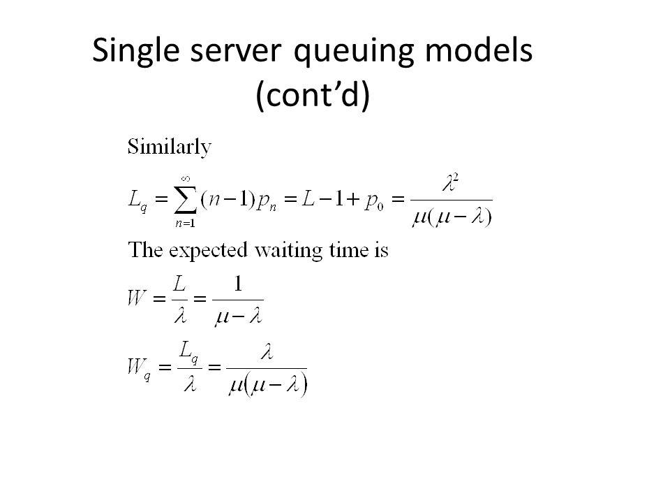 Single server queuing models (cont'd)