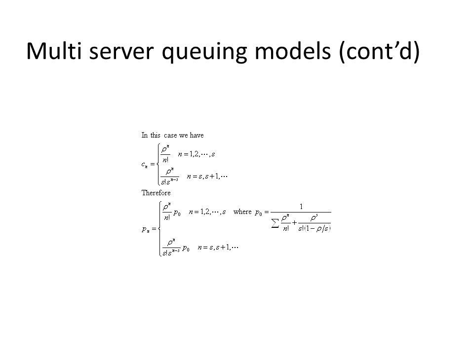 Multi server queuing models (cont'd)