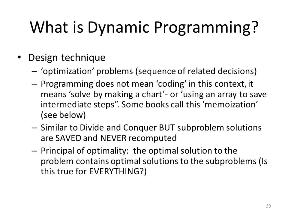 50 What is Dynamic Programming.