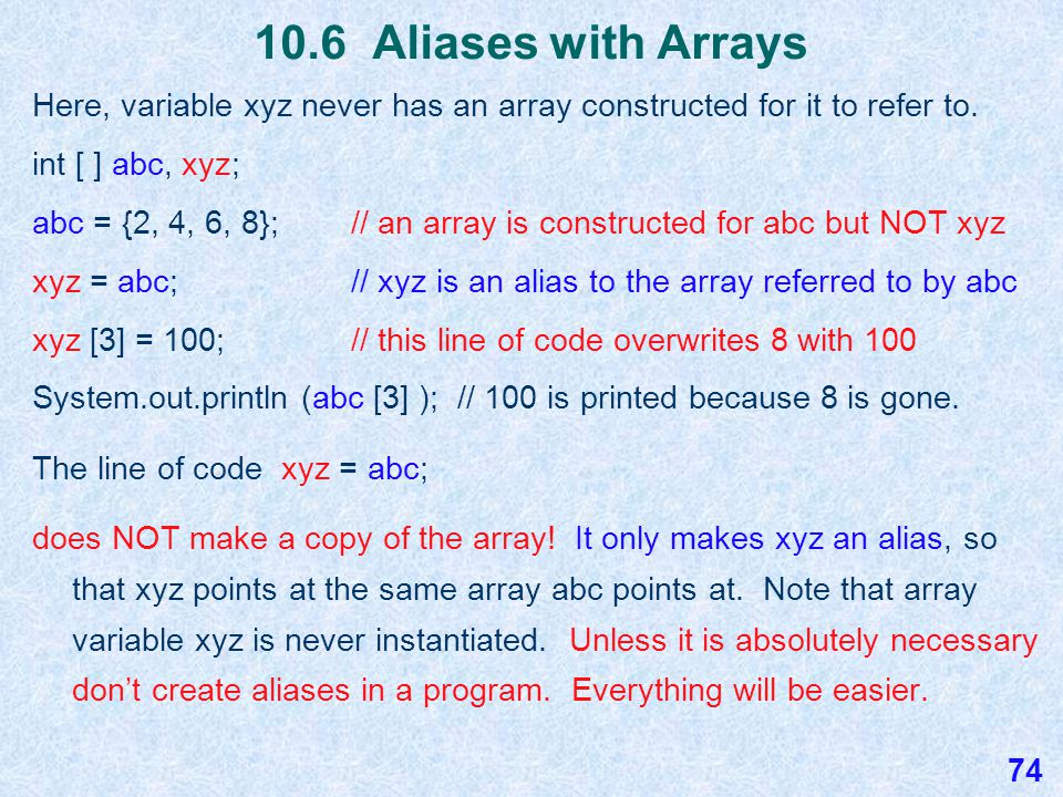 10.6 Arrays are Objects All rules that apply to objects apply to arrays.
