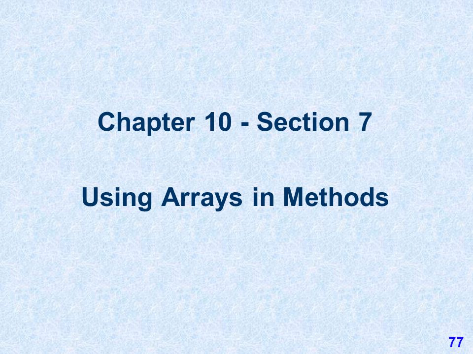 10.6 Parallel Arrays Two or more arrays of the same size that store associated data are called Parallel Arrays.