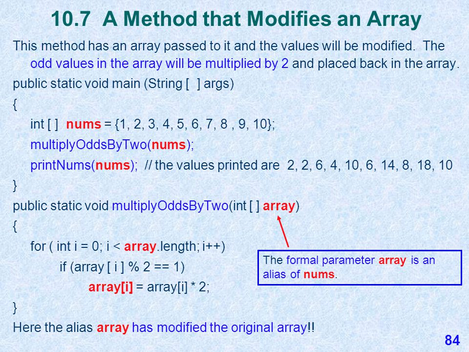 10.7 Calling Methods that Return a Value This method has an array passed to it and the values will be summed and the sum will be returned.