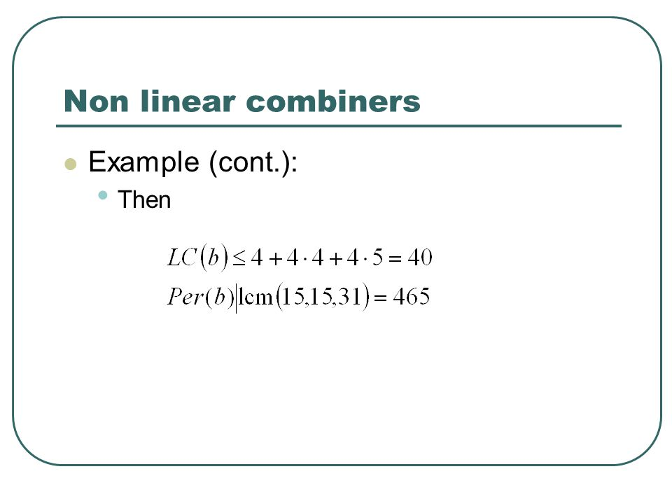 Non linear combiners Example (cont.): Then